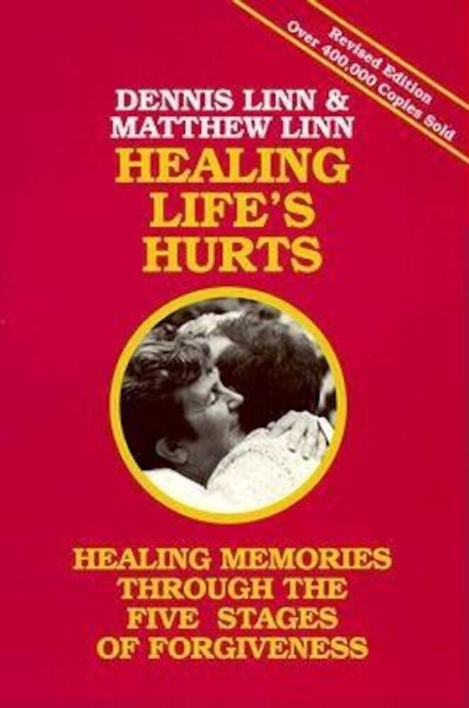 Healing Life's Hurts: Healing Memories Through Five Stages of Forgiveness, Paperback