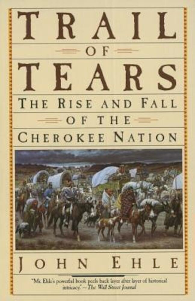 Trail of Tears: The Rise and Fall of the Cherokee Nation, Paperback