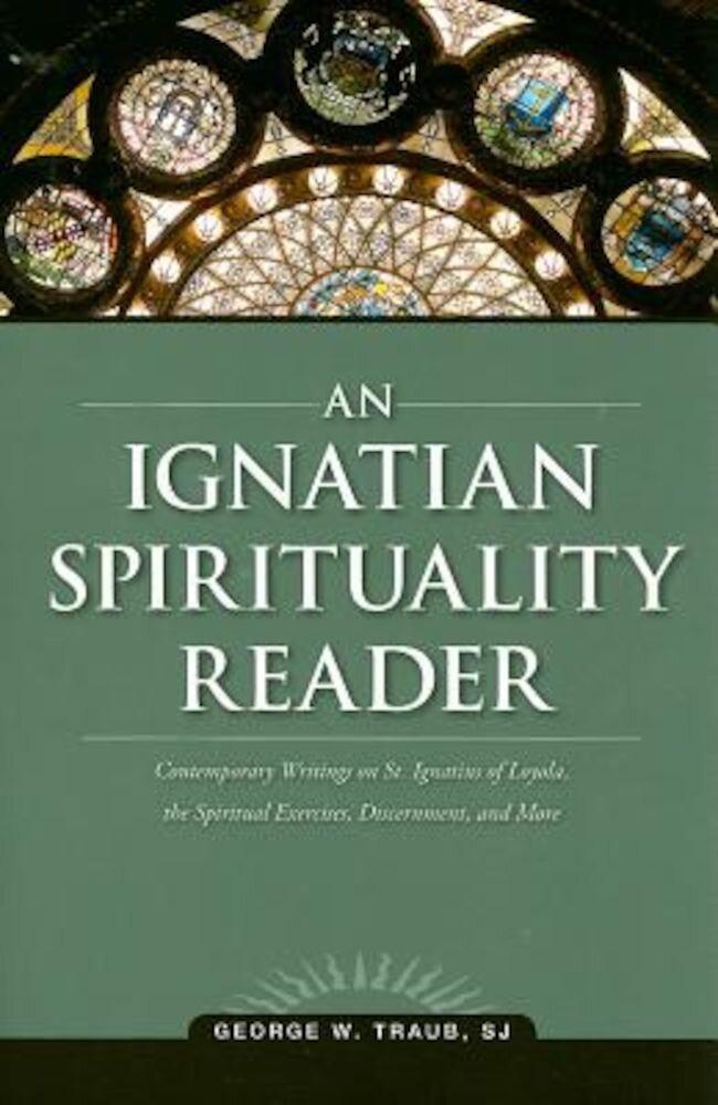 An Ignatian Spirituality Reader, Paperback
