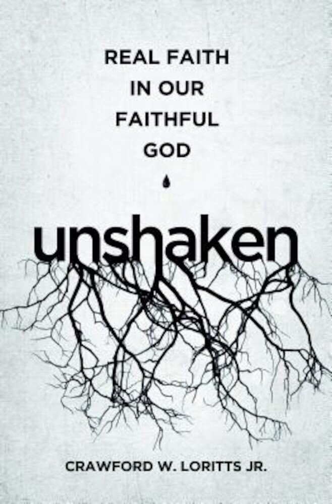 Unshaken: Real Faith in Our Faithful God, Paperback