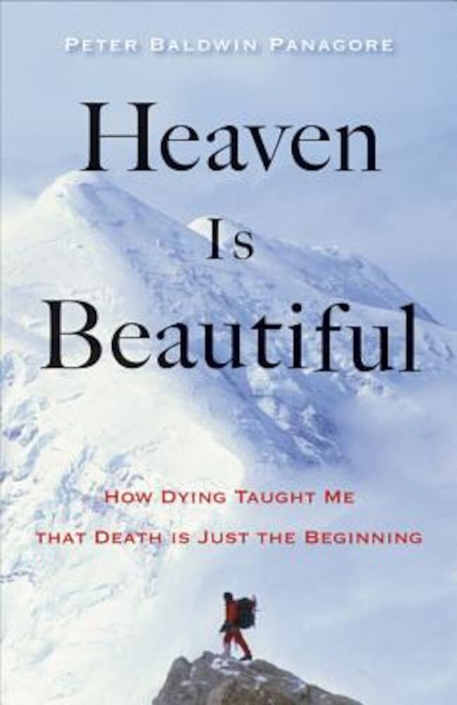 Heaven Is Beautiful: How Dying Taught Me That Death Is Just the Beginning, Paperback