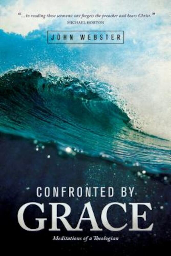 Confronted by Grace: Meditations of a Theologian, Paperback