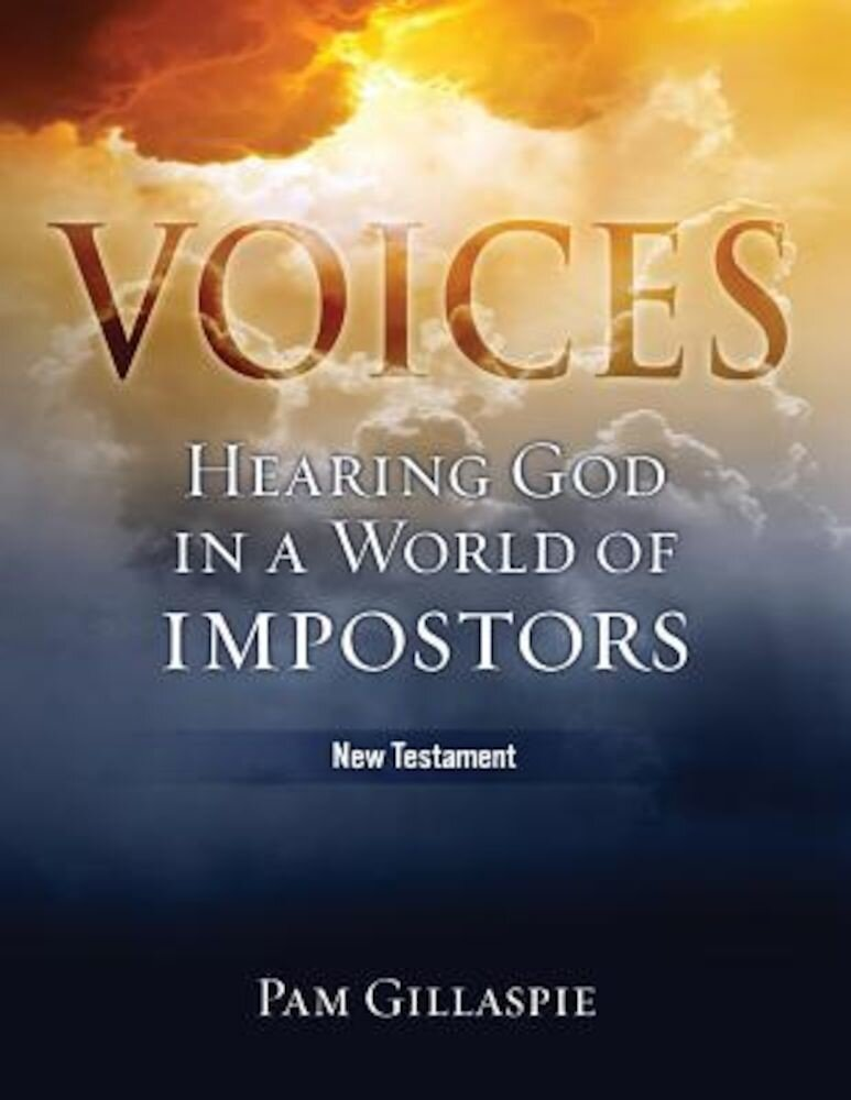 Voices: Hearing God in a World of Impostors, New Testament, Paperback