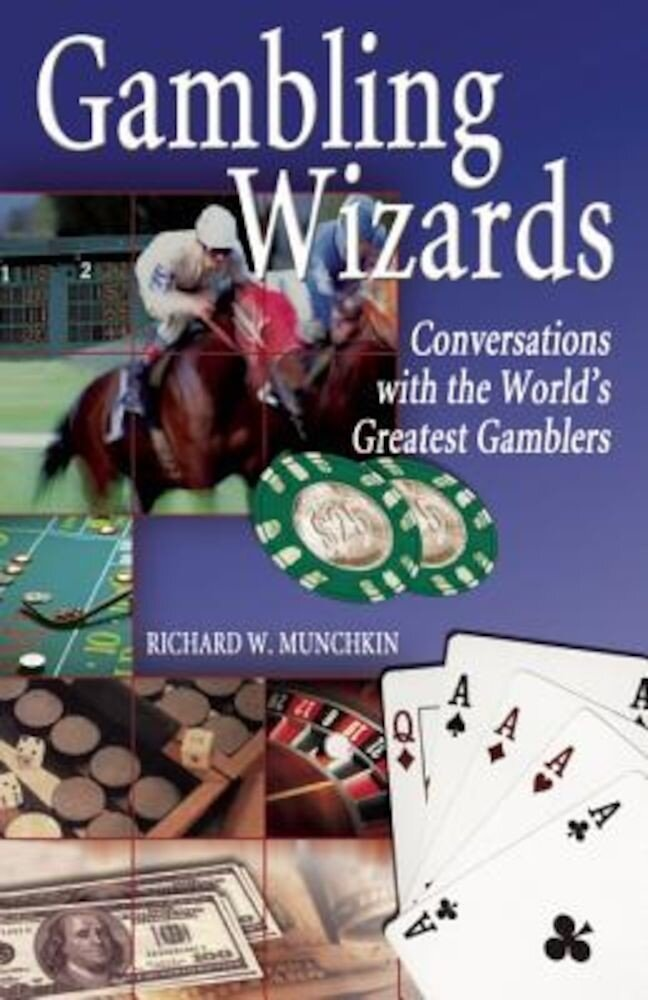 Gambling Wizards: Conversations with the World's Greatest Gamblers, Paperback