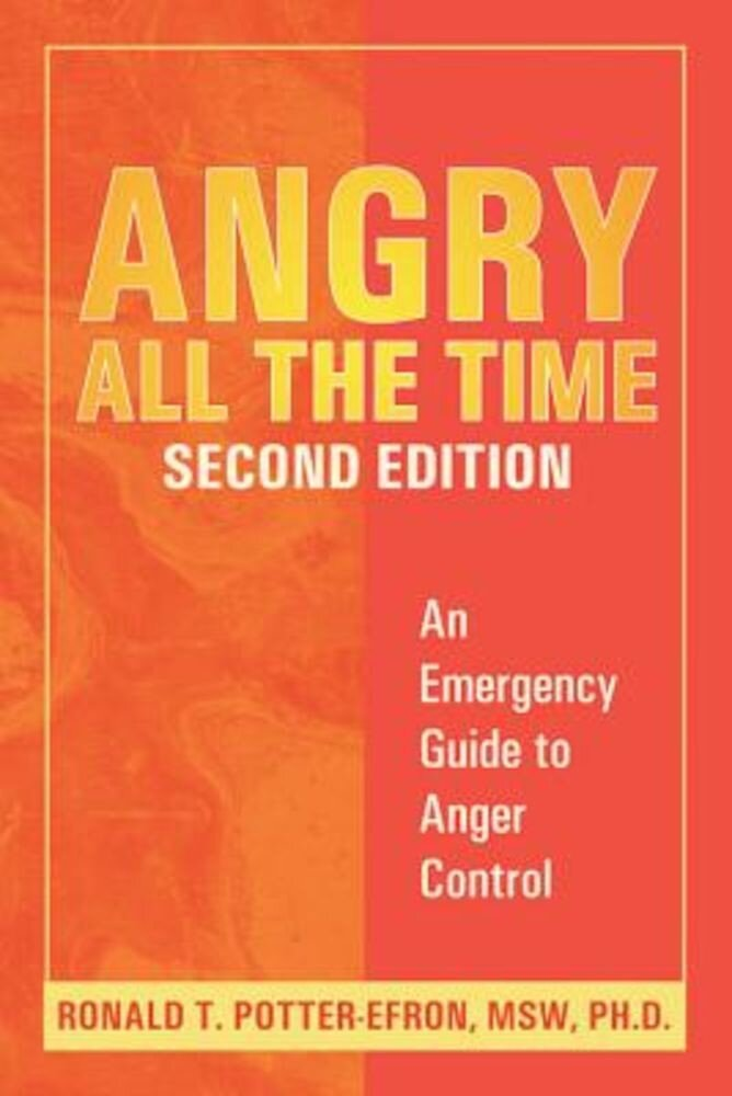 Angry All the Time: An Emergency Guide to Anger Control, Paperback