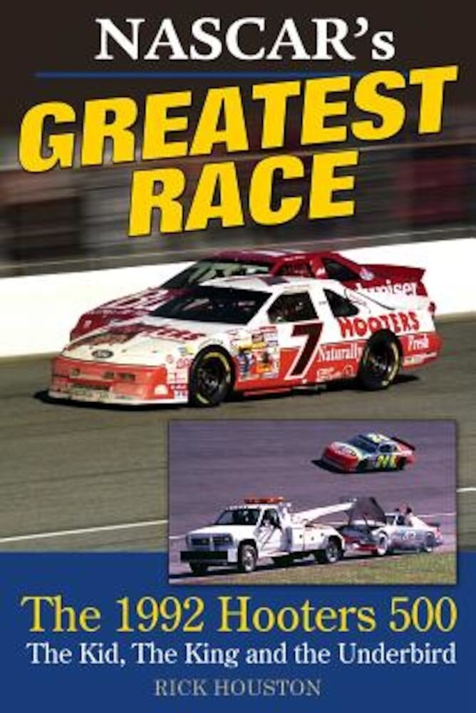 NASCAR's Greatest Race: The 1992 Hooters 500, Hardcover