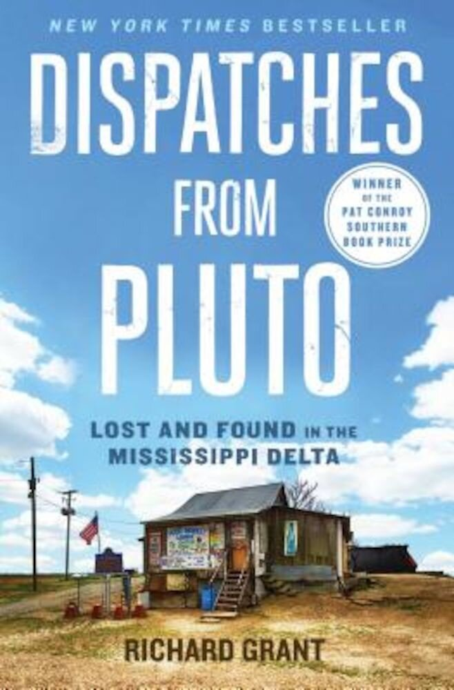 Dispatches from Pluto: Lost and Found in the Mississippi Delta, Paperback