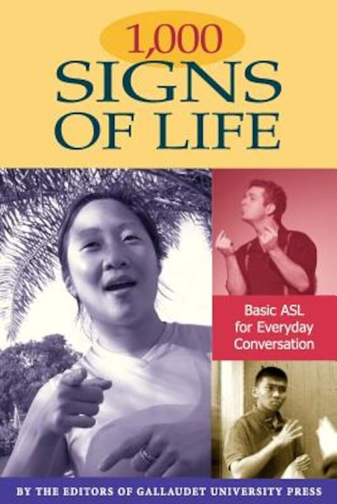 1,000 Signs of Life: Basic ASL for Everyday Conversation, Paperback
