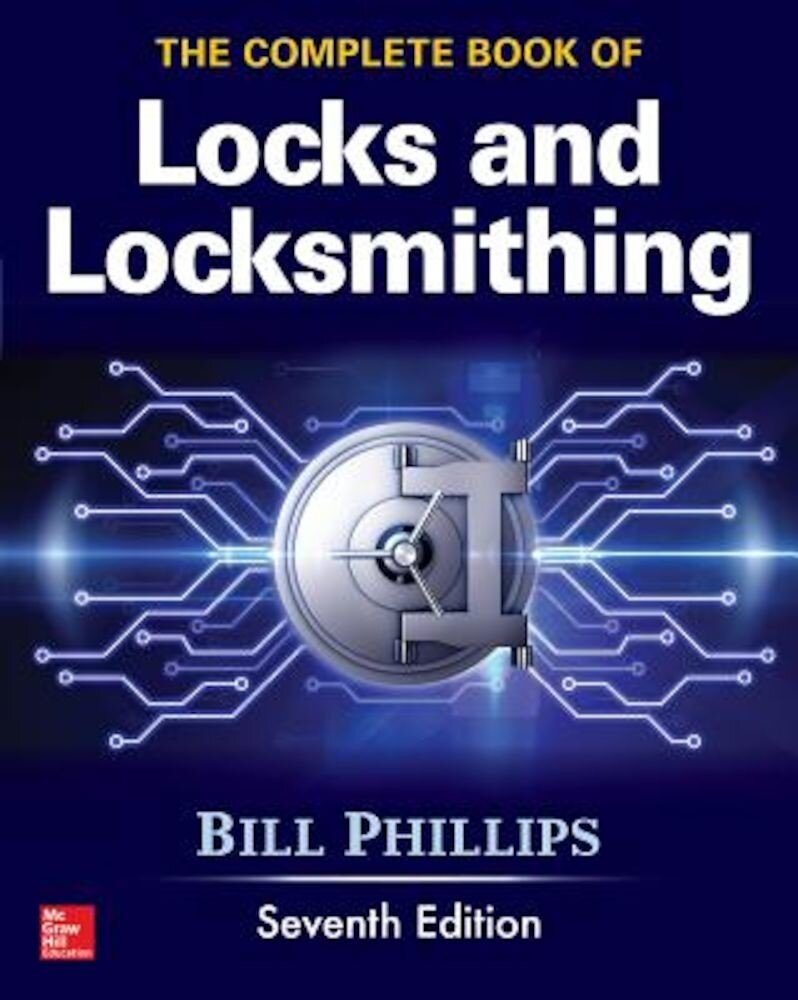 The Complete Book of Locks and Locksmithing, Seventh Edition, Paperback