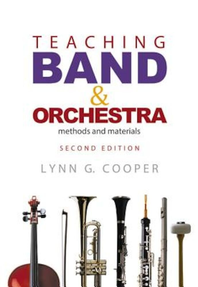 Teaching Band and Orchestra: Methods and Materials, Hardcover