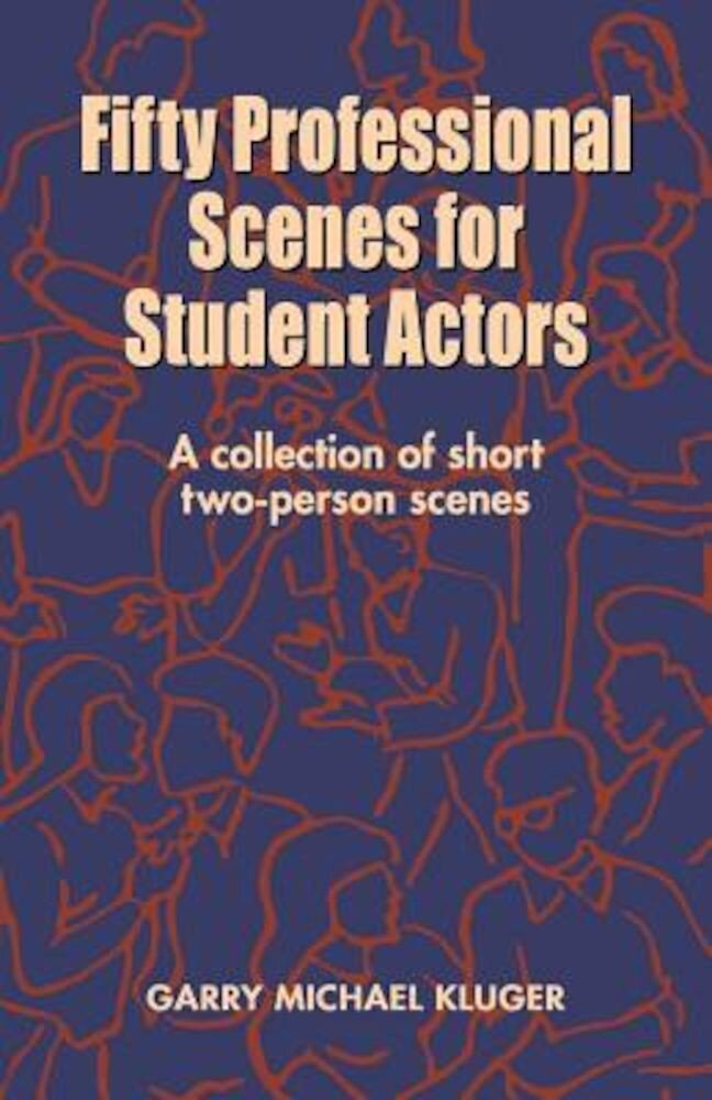 Fifty Professional Scenes for Student Actors: A Collection of Short Two-Person Scenes, Paperback