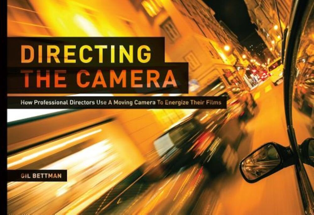 Directing the Camera: How Professional Directors Use a Moving Camera to Energize Their Films, Paperback