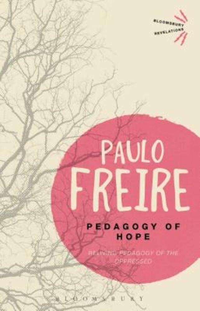 Pedagogy of Hope: Reliving Pedagogy of the Oppressed, Paperback