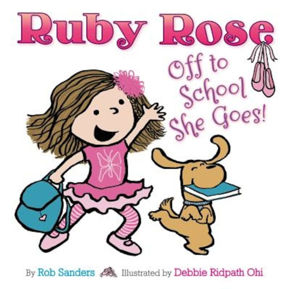 Ruby Rose: Off to School She Goes, Hardcover
