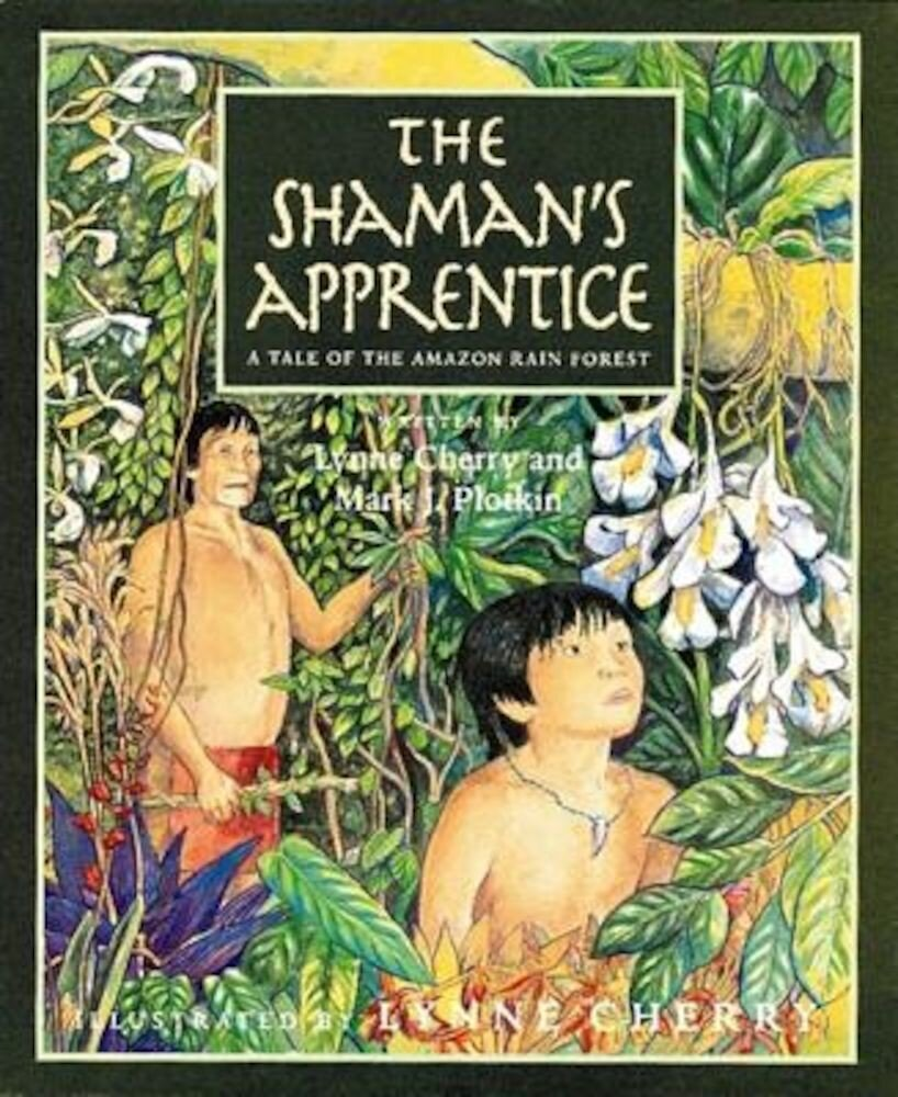 The Shaman's Apprentice: A Tale of the Amazon Rain Forest, Paperback