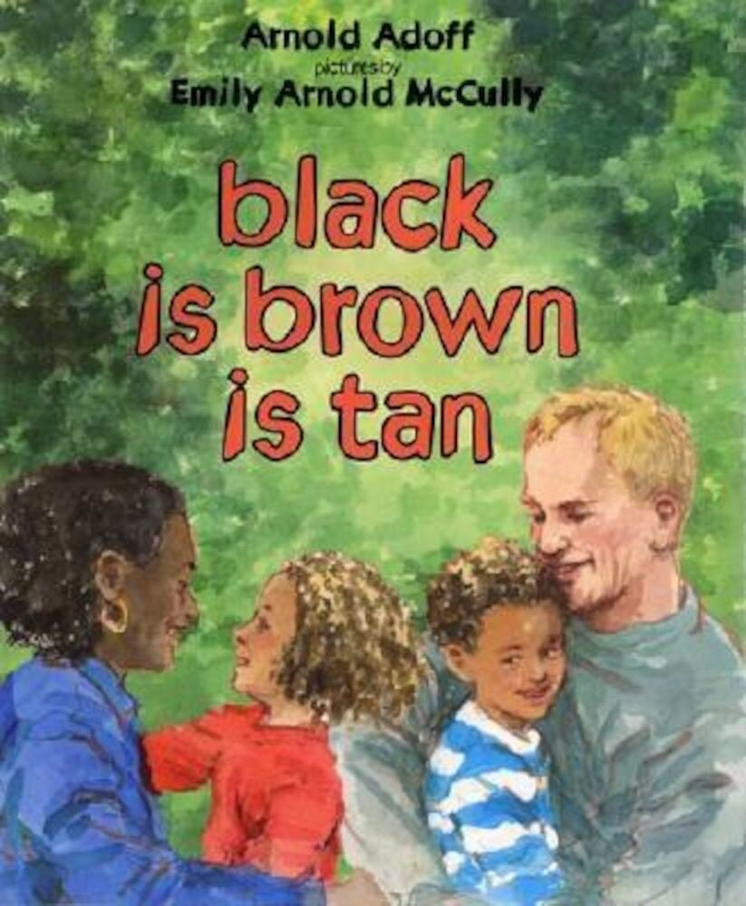 Black Is Brown Is Tan, Hardcover