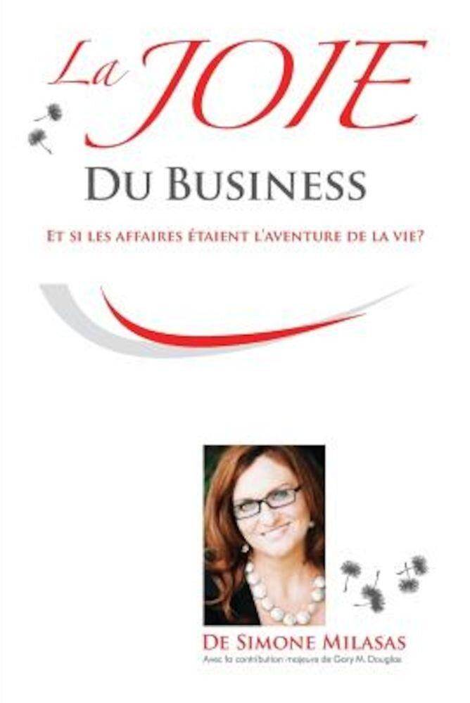 La Joie Du Business - French, Paperback
