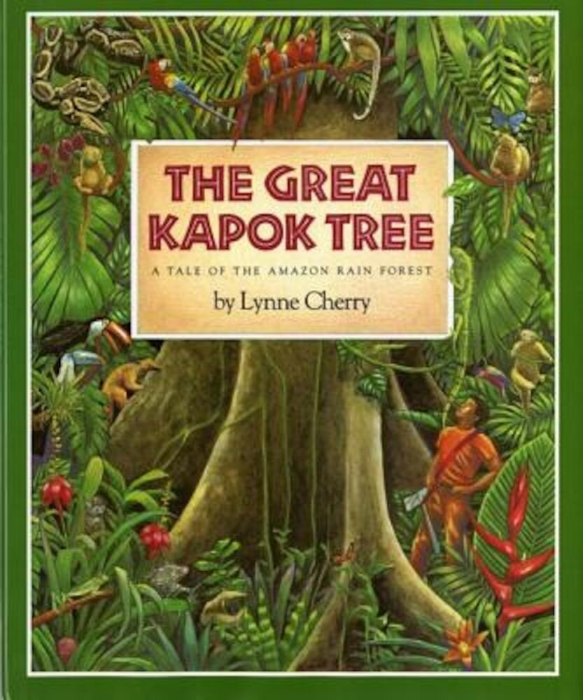 The Great Kapok Tree: A Tale of the Amazon Rain Forest, Hardcover