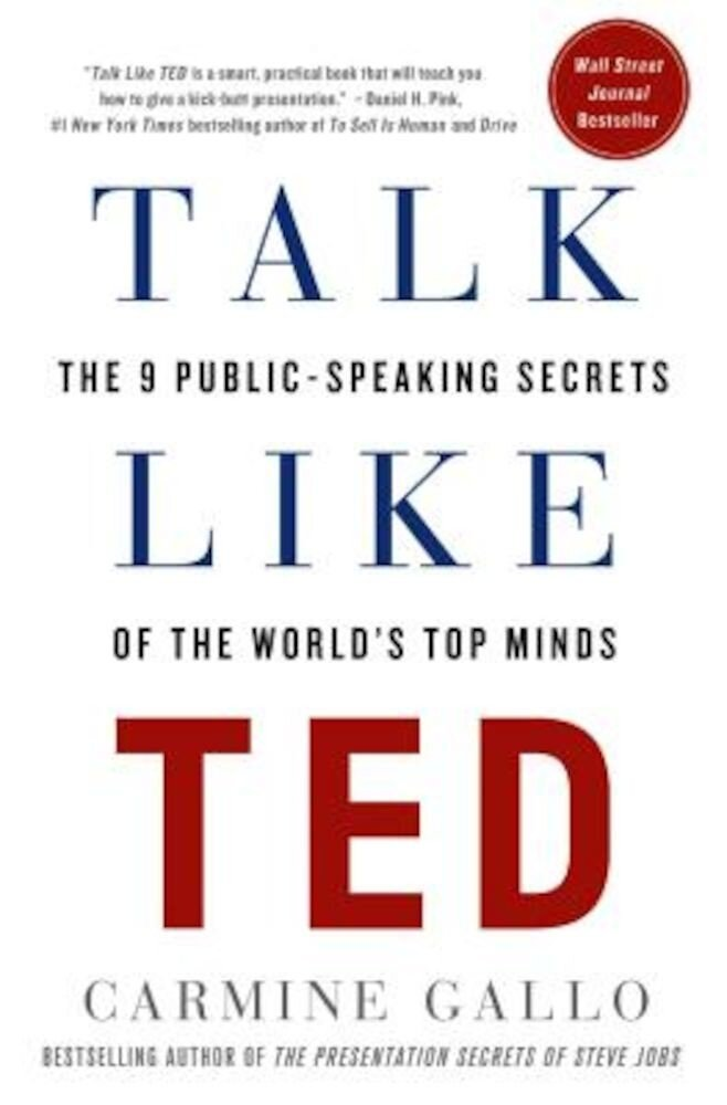 Talk Like Ted: The 9 Public-Speaking Secrets of the World's Top Minds, Hardcover