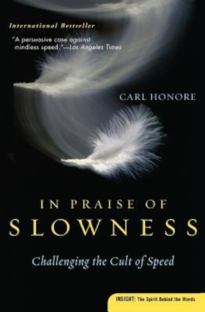 In Praise of Slowness: Challenging the Cult of Speed, Paperback