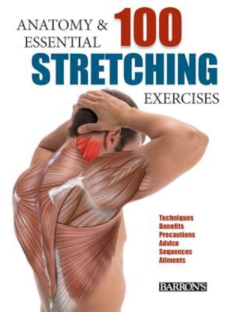 Anatomy and 100 Essential Stretching Exercises, Paperback