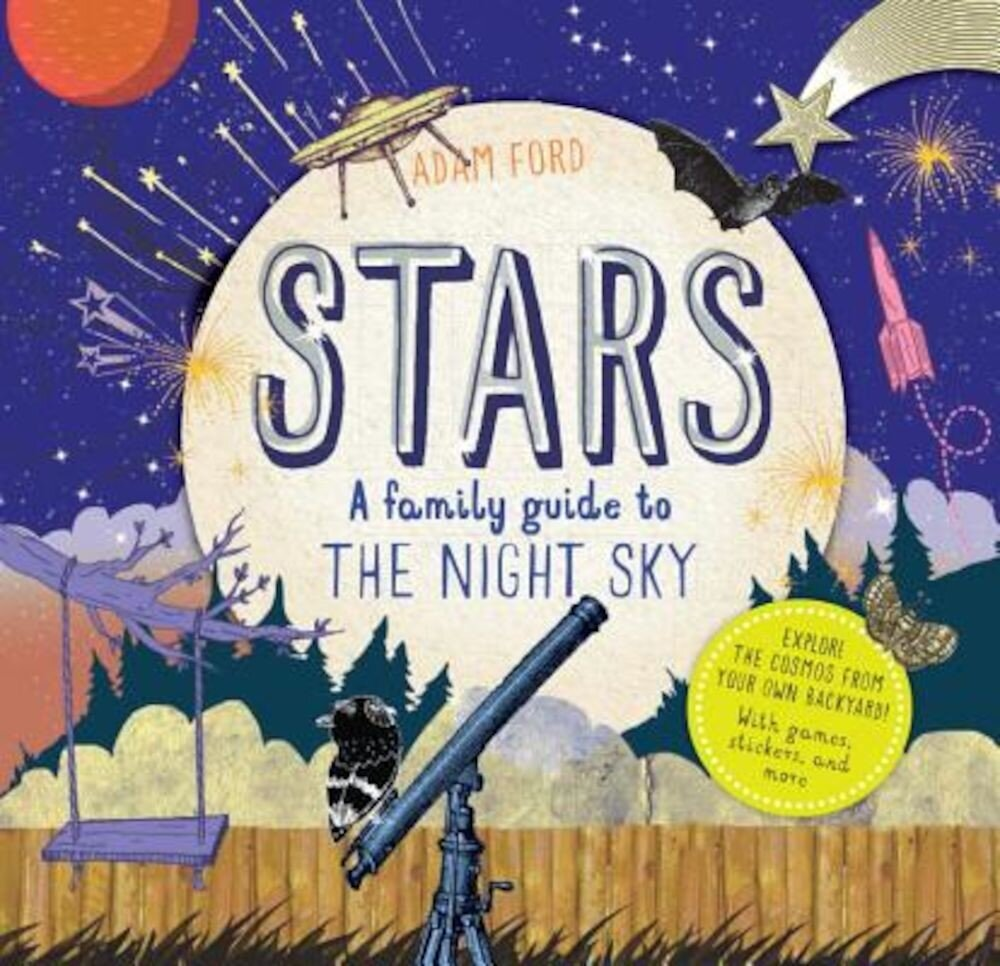 Stars: A Family Guide to the Night Sky, Hardcover