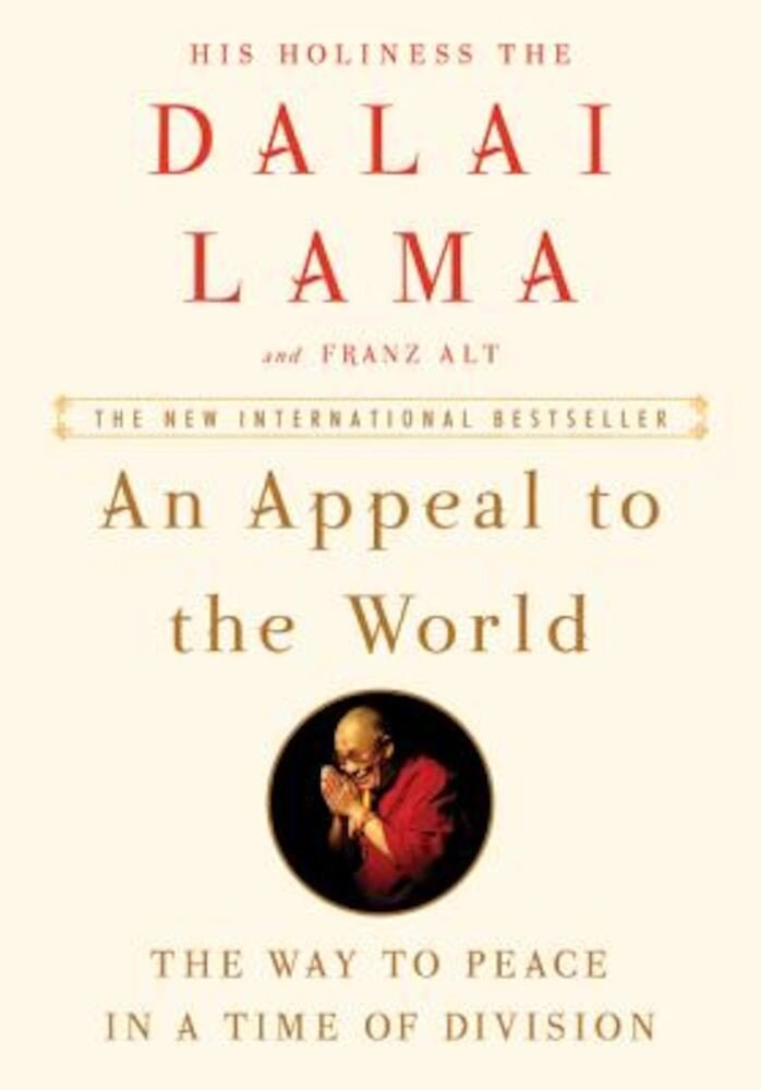 An Appeal to the World: The Way to Peace in a Time of Division, Hardcover