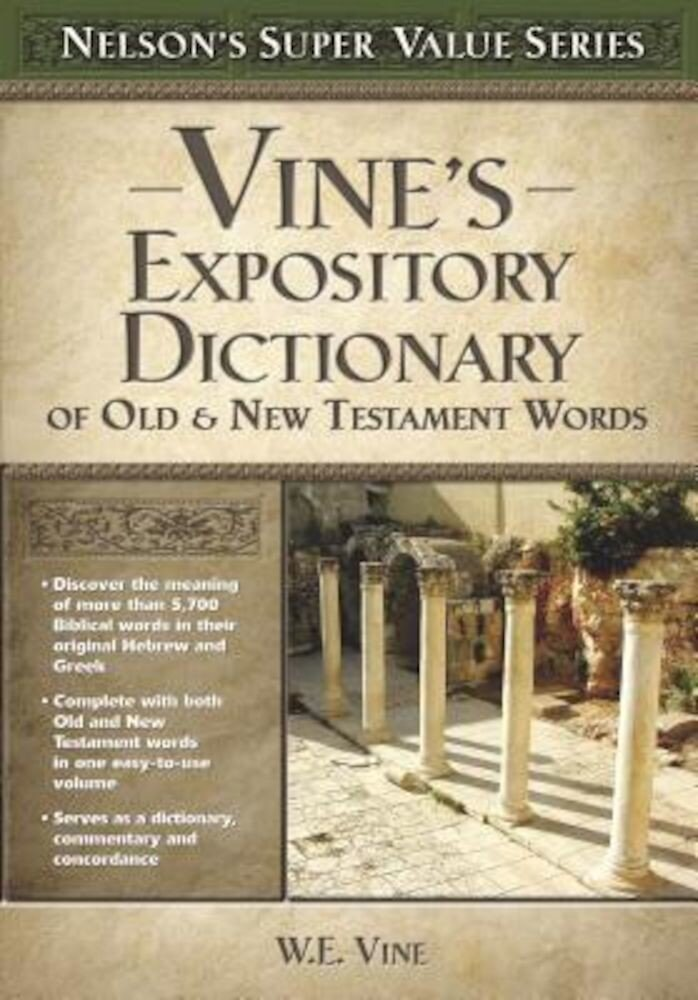Vine's Expository Dictionary of the Old and New Testament Words, Hardcover