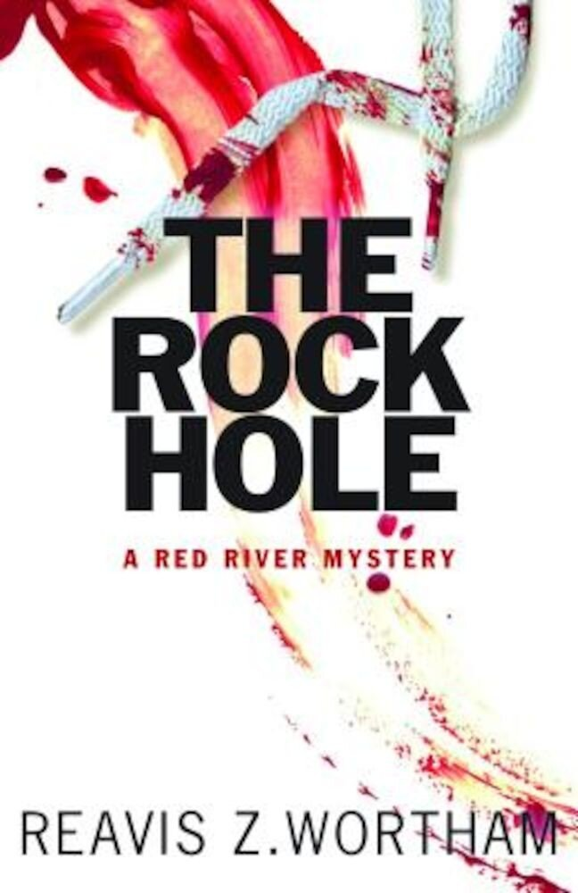 The Rock Hole: A Red River Mystery, Paperback