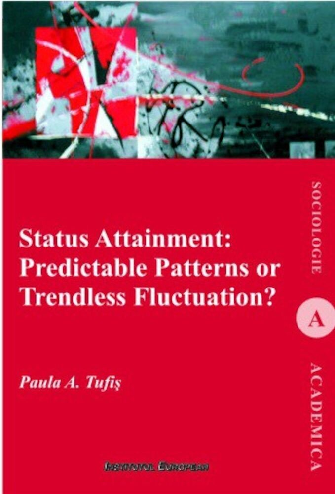 Status Attainment: Predictable patterns or trendless fluctuation?