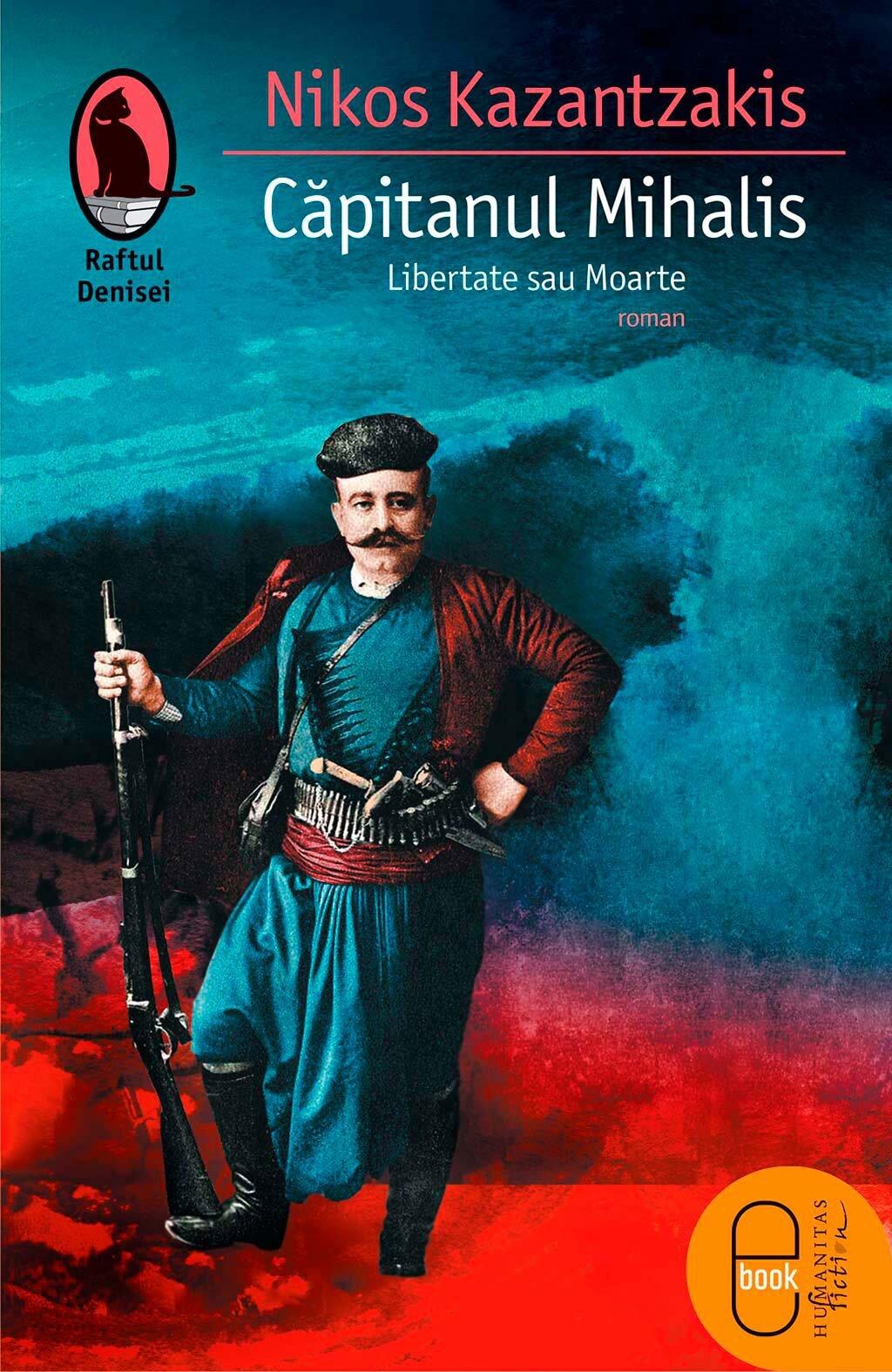 Capitanul Mihalis. Libertate sau Moarte (eBook)