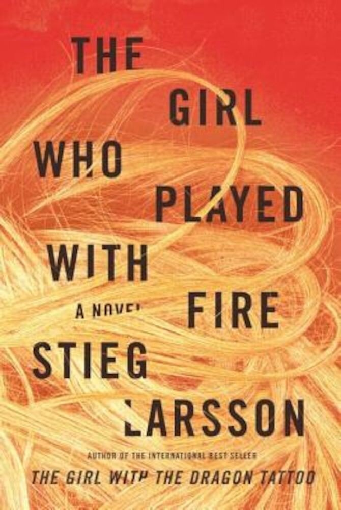 The Girl Who Played with Fire, Hardcover