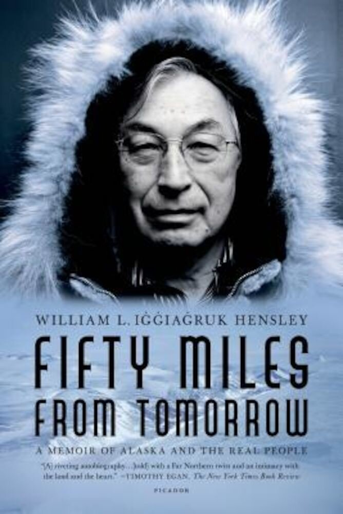 Fifty Miles from Tomorrow: A Memoir of Alaska and the Real People, Paperback