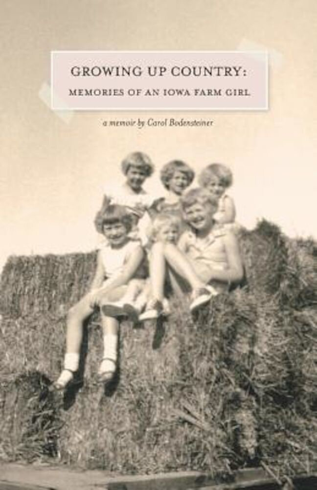 Growing Up Country: Memories of an Iowa Farm Girl, Paperback