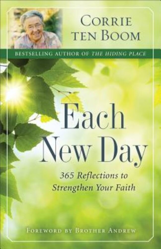 Each New Day: 365 Reflections to Strengthen Your Faith, Paperback