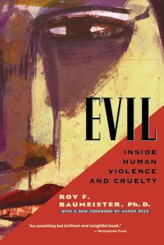 Evil: Inside Human Violence and Cruelty, Paperback