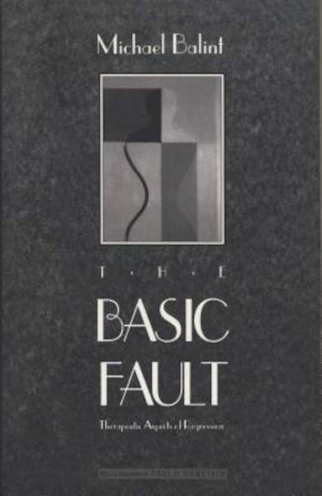 The Basic Fault: Therapeutic Aspects of Regression, Paperback
