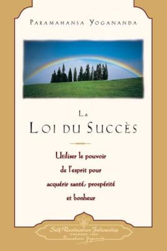 La Loi Du Succes: Utiliser le Pouvoir de L'Esprit Pour Acquerir Sante, Prosperite Et Bonheur = The Law of Success, Paperback