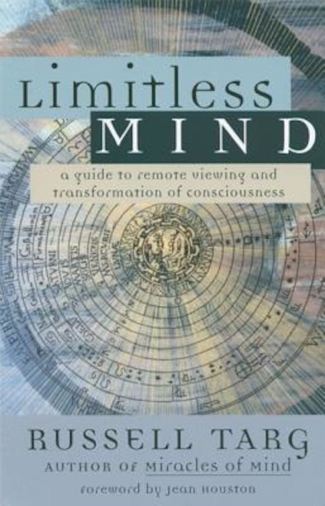 Limitless Mind: A Guide to Remote Viewing and Transformation of Consciousness, Paperback
