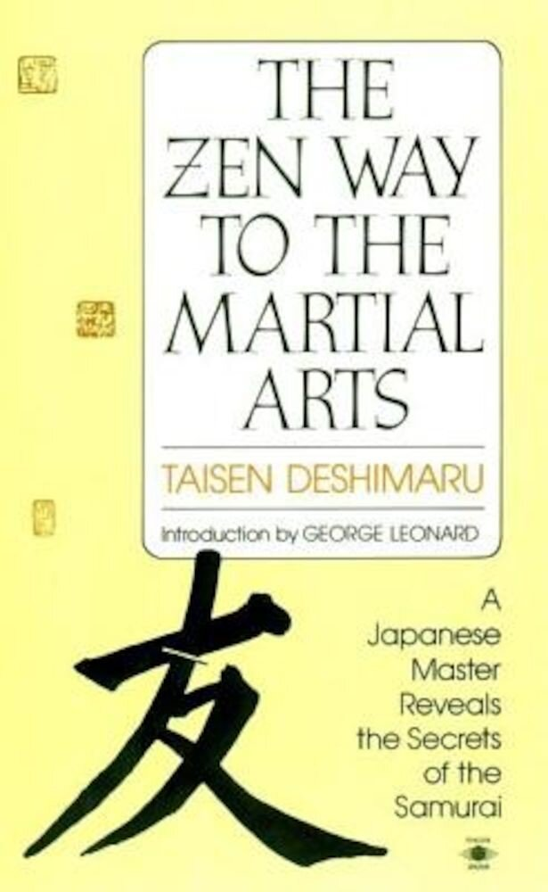 The Zen Way to Martial Arts: A Japanese Master Reveals the Secrets of the Samurai, Paperback