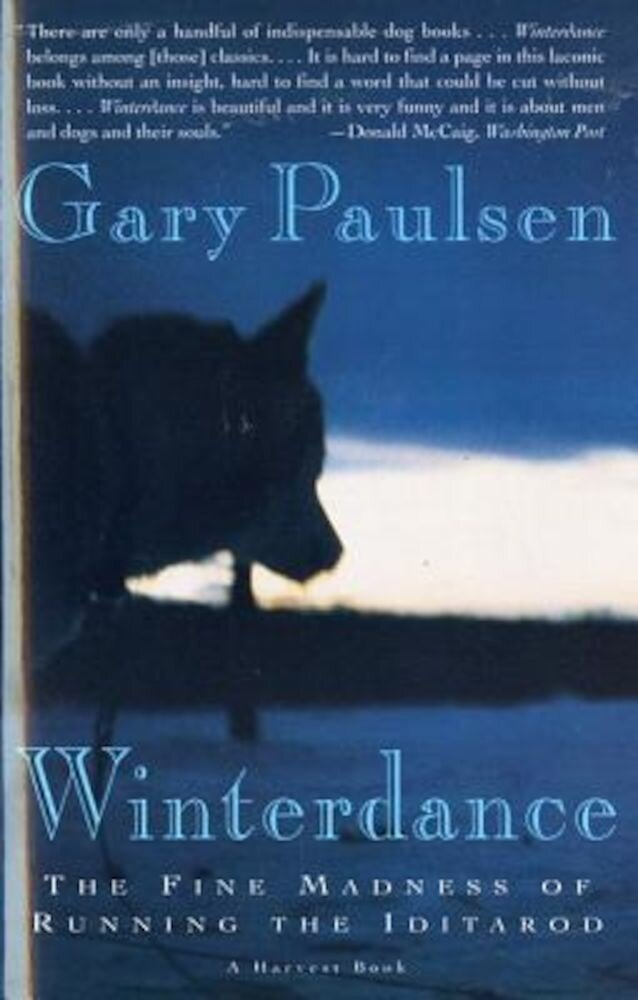 Winterdance: The Fine Madness of Running the Iditarod, Paperback