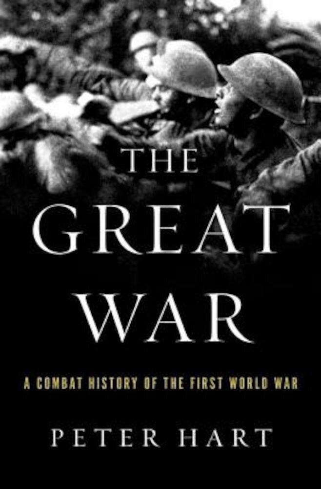 The Great War: A Combat History of the First World War, Paperback