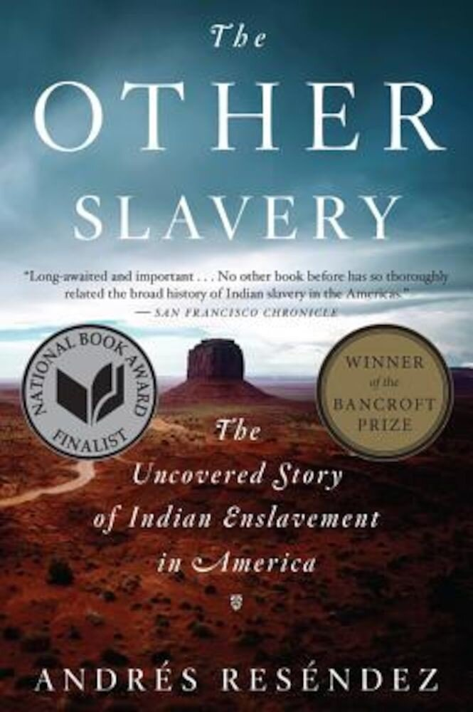 The Other Slavery: The Uncovered Story of Indian Enslavement in America, Paperback