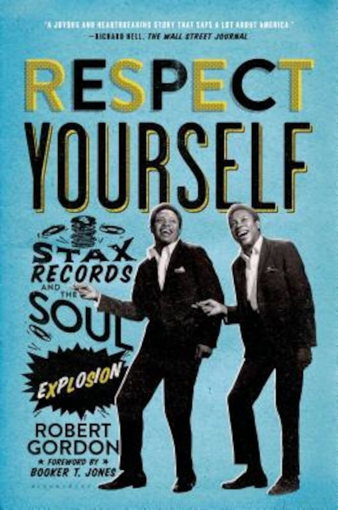 Respect Yourself: Stax Records and the Soul Explosion, Paperback