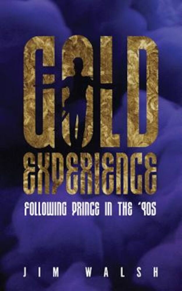 Gold Experience: Following Prince in the '90s, Paperback