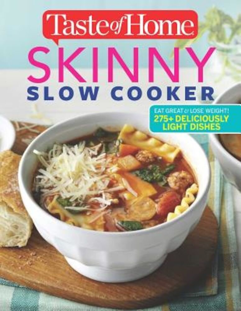 Taste of Home Skinny Slow Cooker: Cook Smart, Eat Smart with 352 Healthy Slow-Cooker Recipes, Paperback