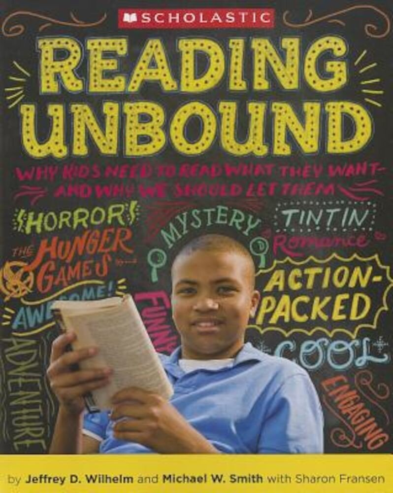 Reading Unbound: Why Kids Need to Read What They Want--And Why We Should Let Them, Paperback