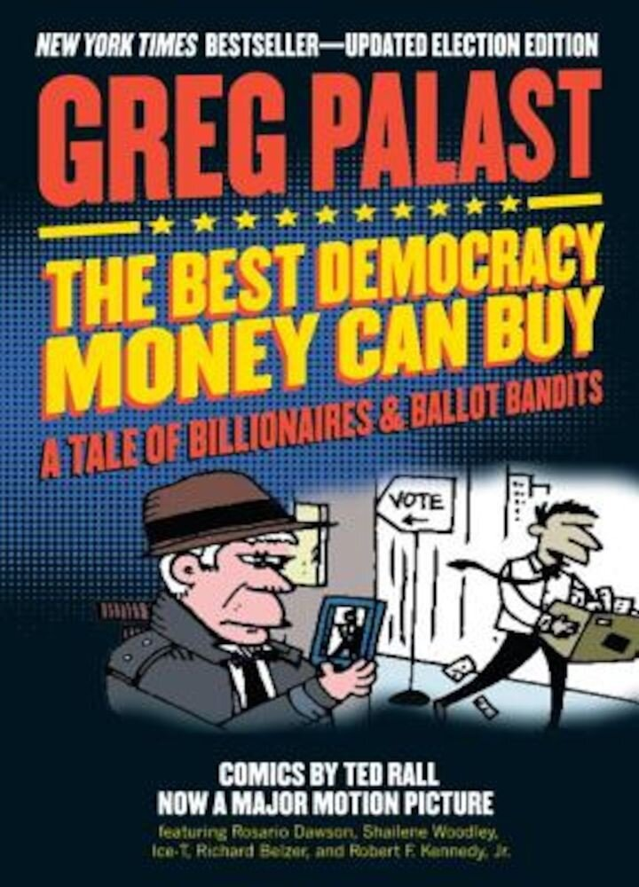 The Best Democracy Money Can Buy: A Tale of Billionaires & Ballot Bandits, Paperback