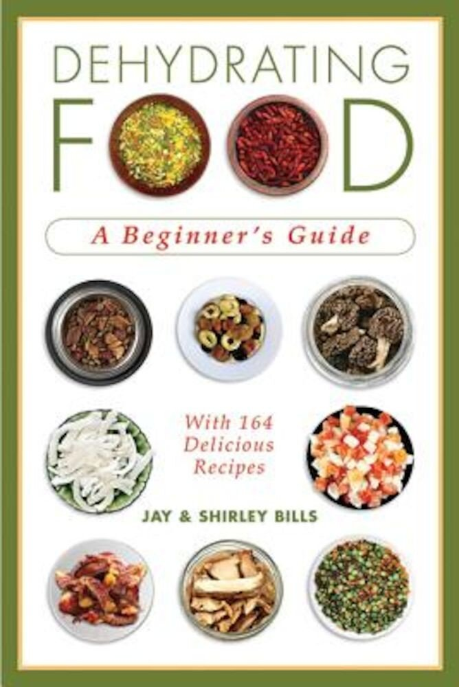 Dehydrating Food: A Beginner's Guide, Paperback