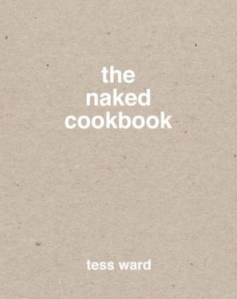 The Naked Cookbook, Hardcover